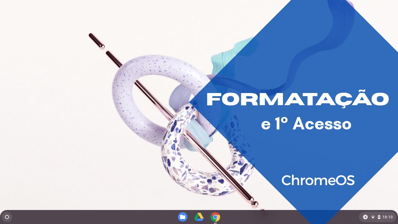 Formatação e reinstalação no Chromebook